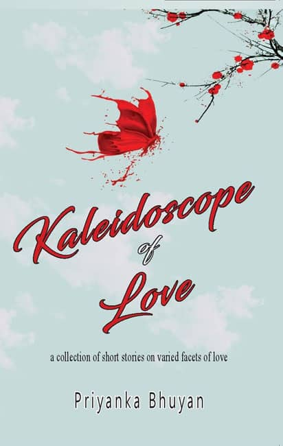 Kaleidoscope of Love by Priyanks Bhuyan