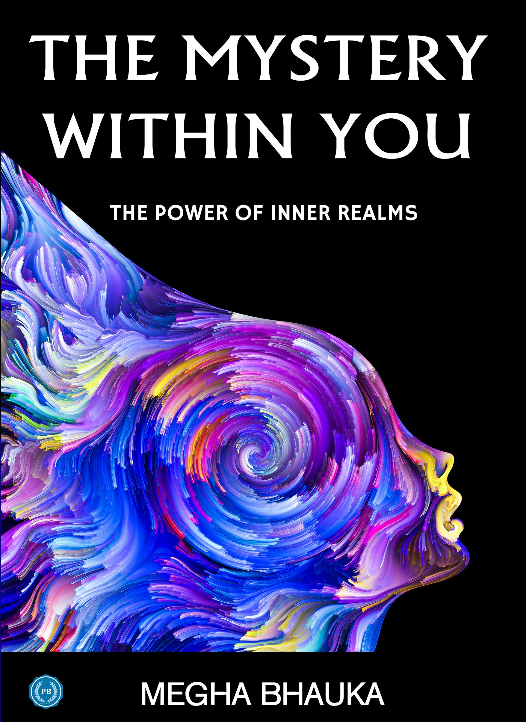 The Mystery Within You by Megha Bhauka