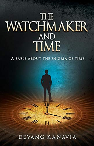 The Watchmaker and Time by Devang Kanavia