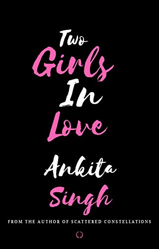 Two Girls in Love by Ankita Singh